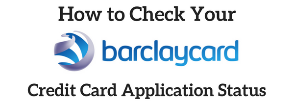 How to quickly check your barclaycard application status barclay card application status online reconsideration phone 03 reheart Image collections